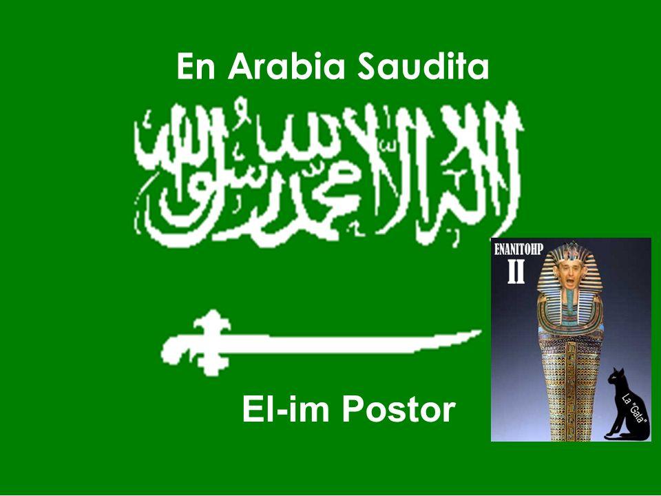 En Arabia Saudita El-im Postor