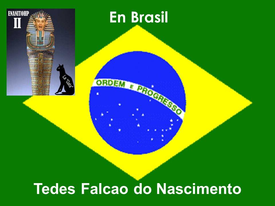 En Brasil Tedes Falcao do Nascimento