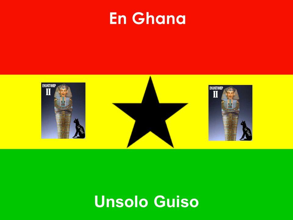 En Ghana Unsolo Guiso