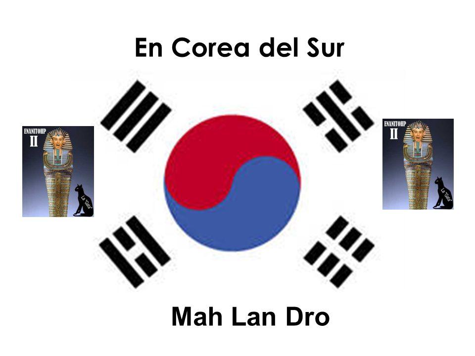 En Corea del Sur Mah Lan Dro