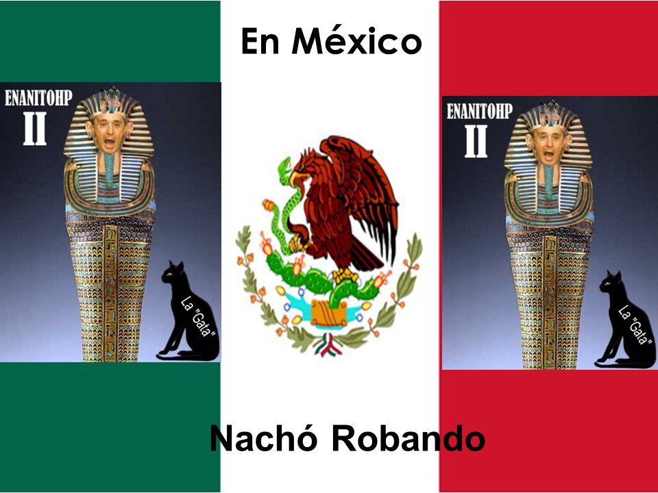 En México Nachó Robando