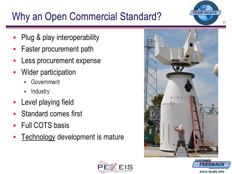 11 www.dcats.info Why an Open Commercial Standard? Plug & play interoperability Faster procurement path Less procurement expense Wider participation G