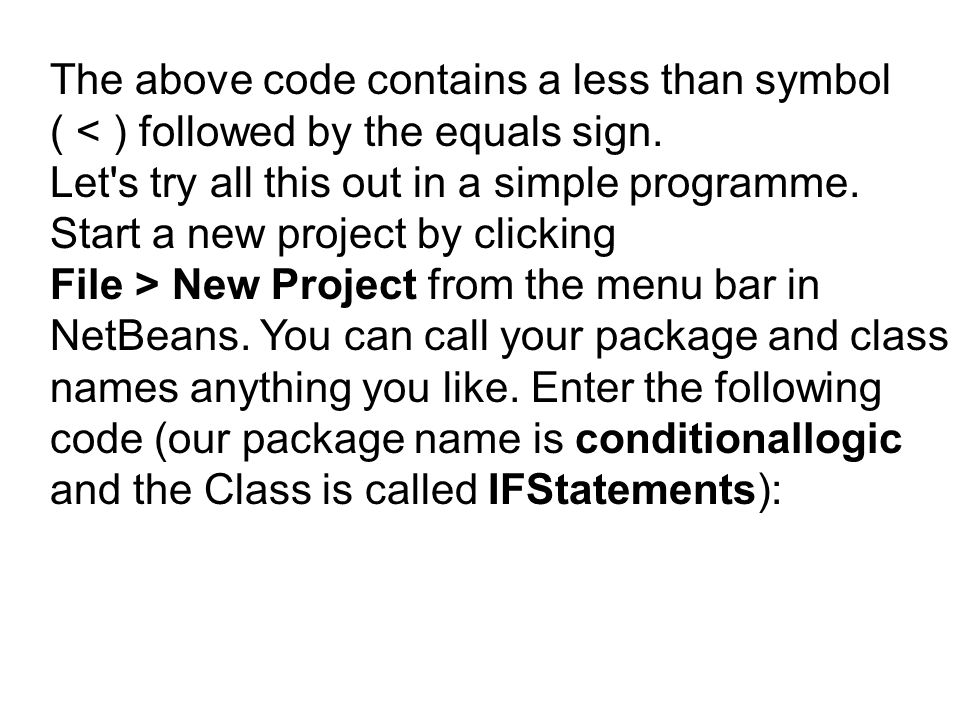 The above code contains a less than symbol ( < ) followed by the equals sign.