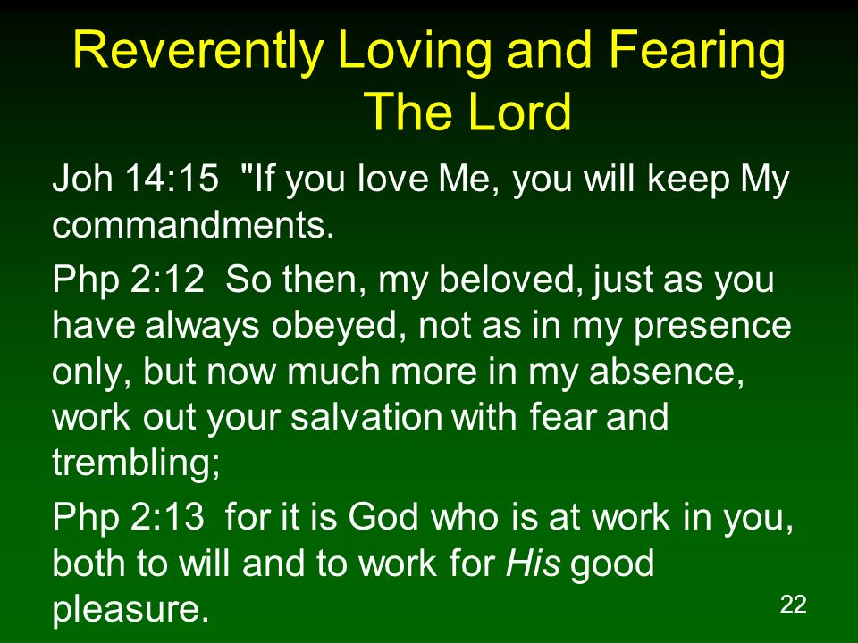 22 Reverently Loving and Fearing The Lord Joh 14:15