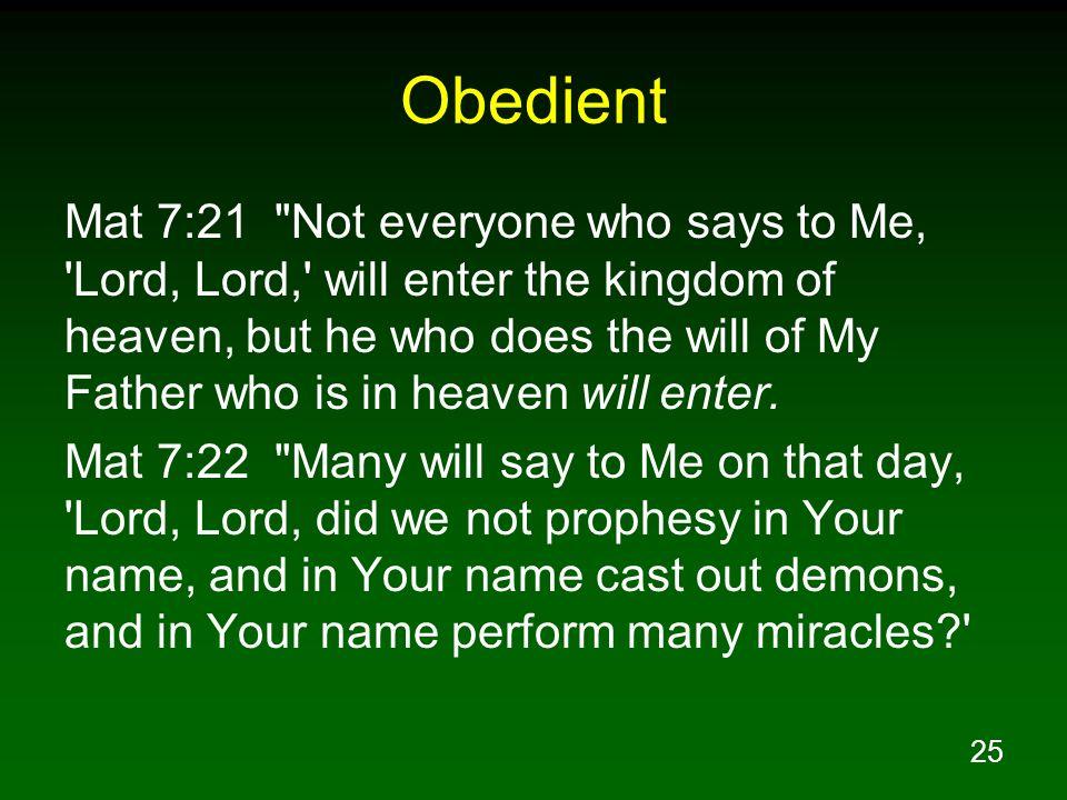 25 Obedient Mat 7:21