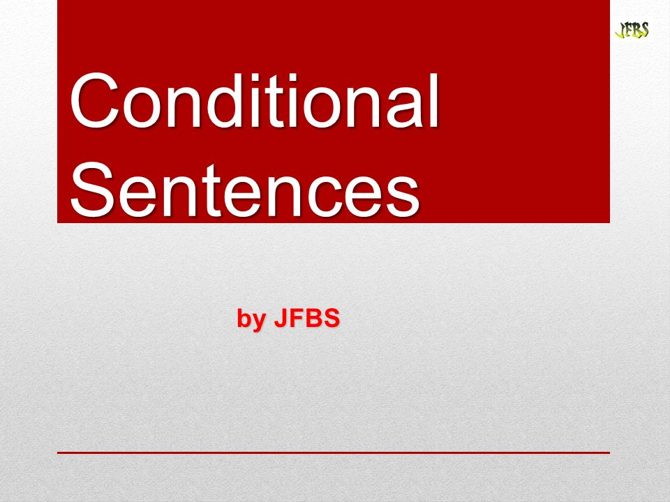 Conditional Sentences by JFBS