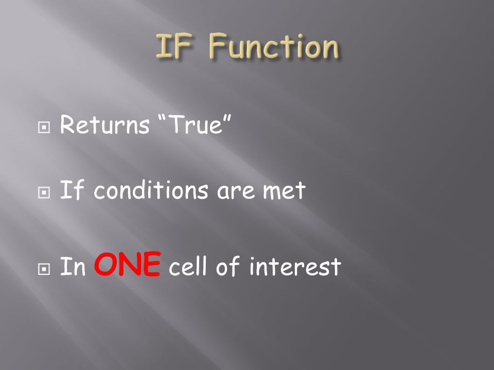 Returns True If conditions are met In ONE cell of interest