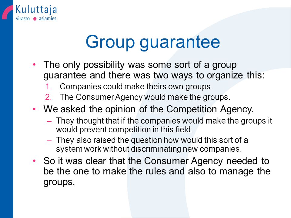 Group guarantee So Consumer Agency made the rules for the group guarantee.
