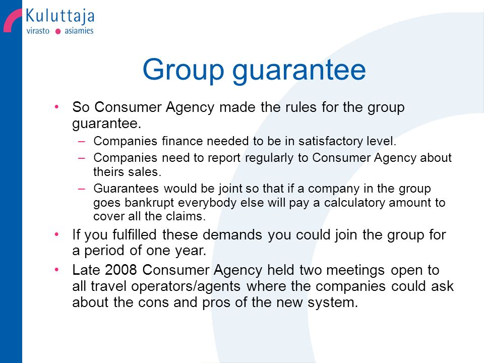 Group guarantee For the year 2009 we made three groups as we needed to see how the system would work (guarantees up to 55 T euro).