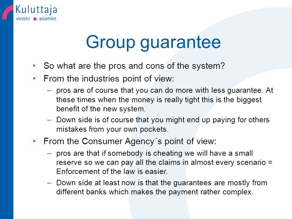 Summary Group guarantee is close to a insurance but the difference is that you will only pay a fee if somebody goes bankrupt.