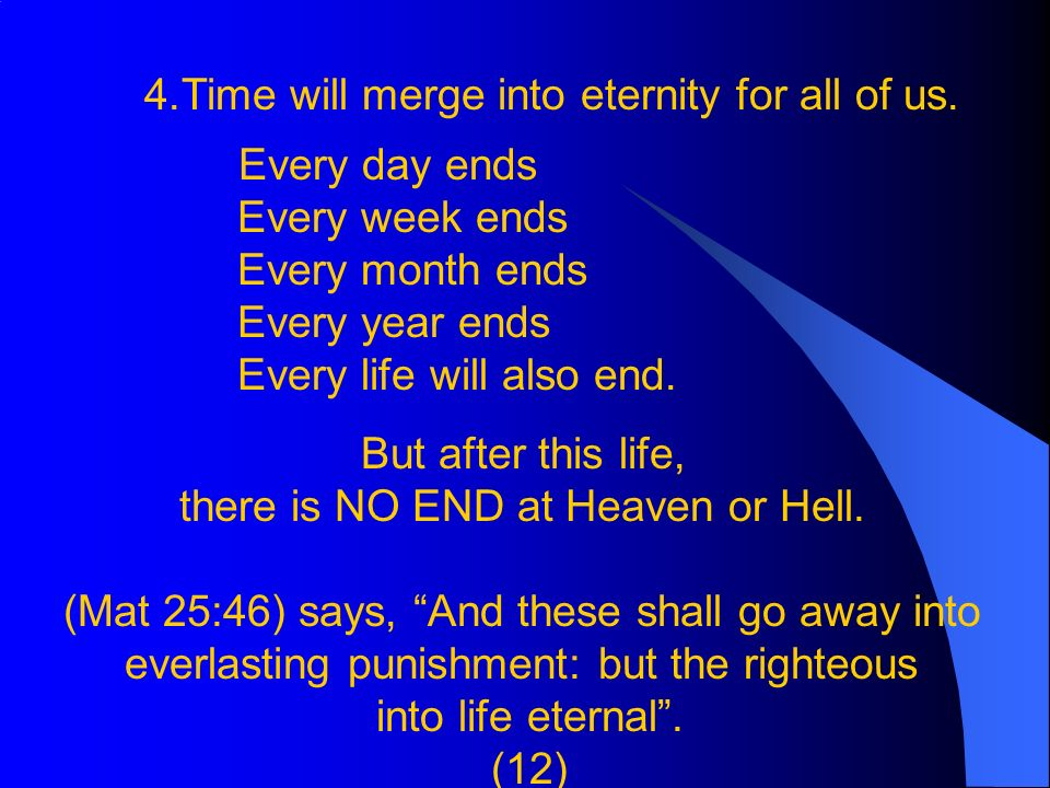 4.Time will merge into eternity for all of us.