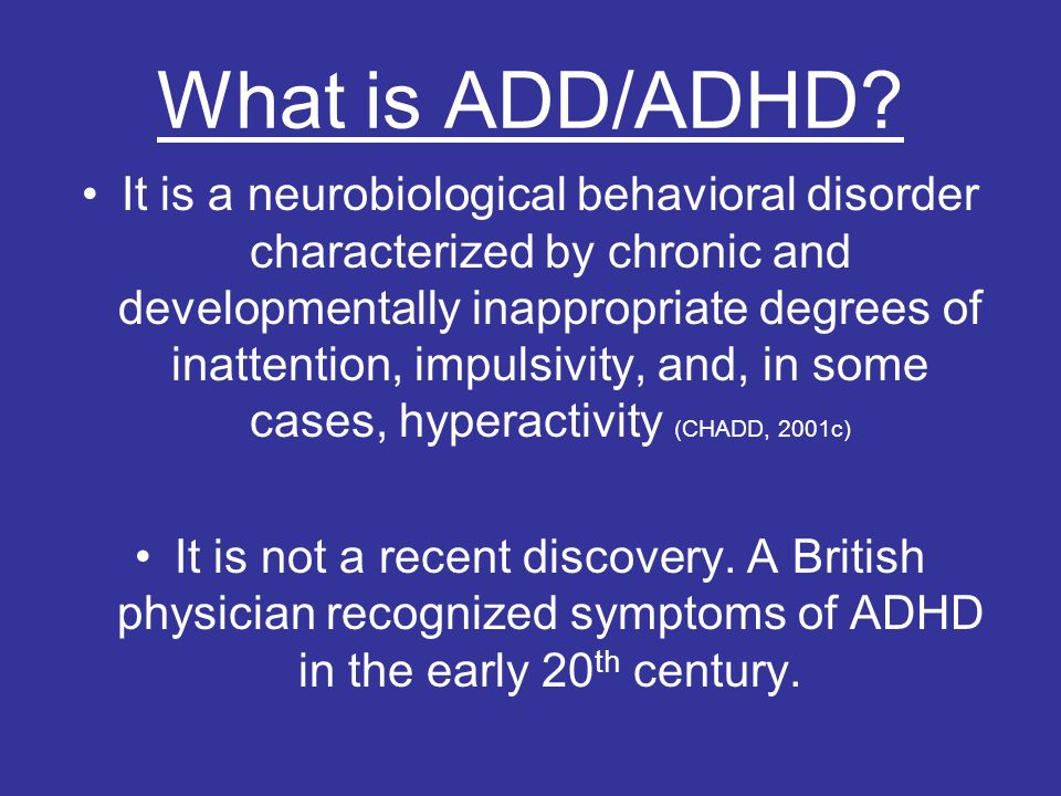 What is ADD/ADHD.