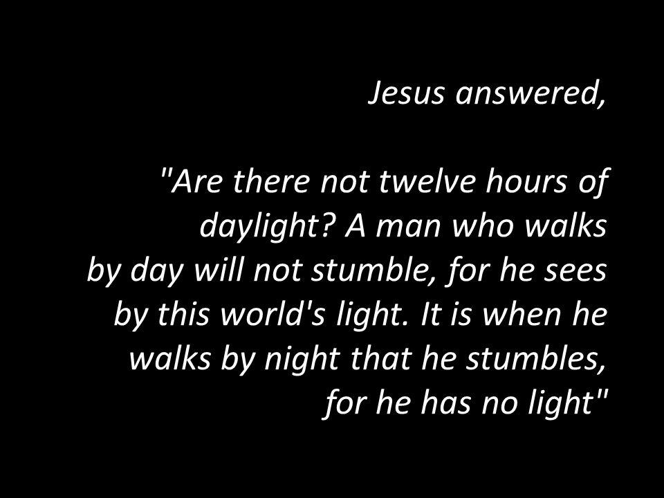 Jesus answered,