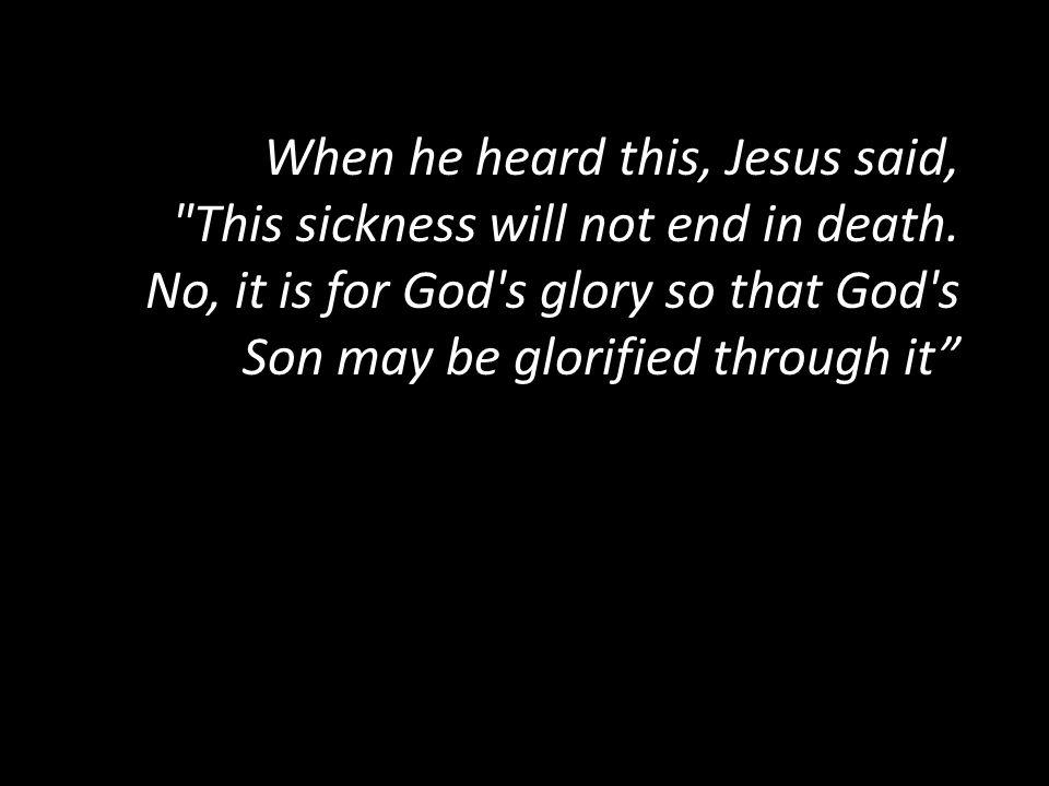 When he heard this, Jesus said,