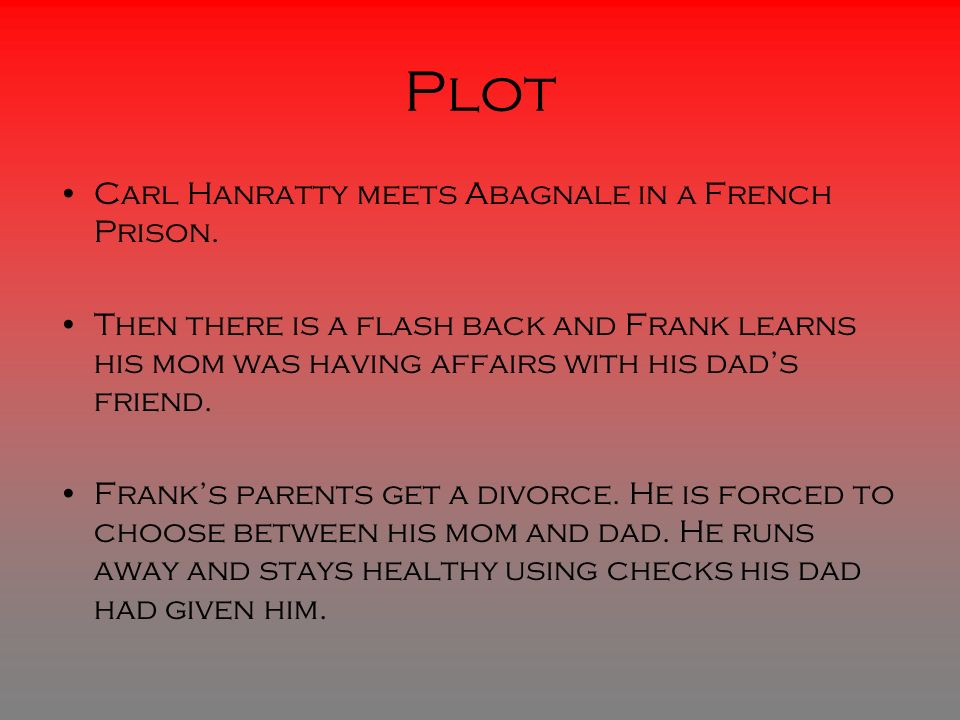 Plot Carl Hanratty meets Abagnale in a French Prison.