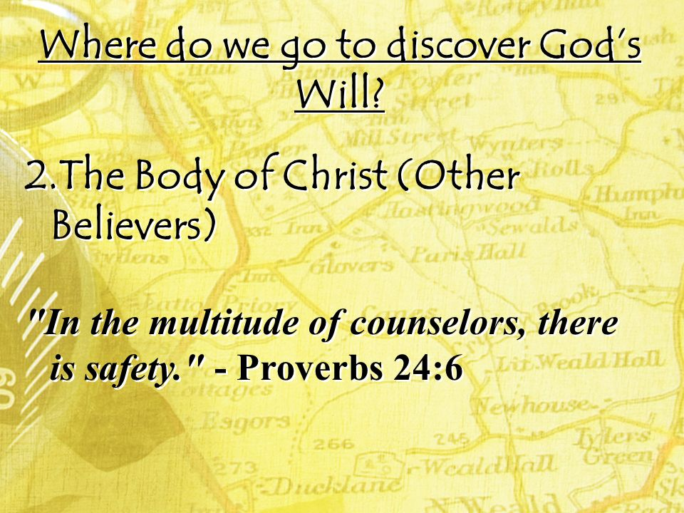 Where do we go to discover Gods Will? 2.The Body of Christ (Other Believers)