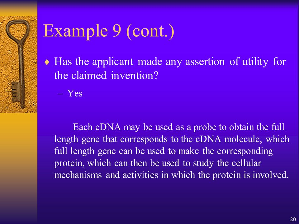 20 Example 9 (cont.) Has the applicant made any assertion of utility for the claimed invention.