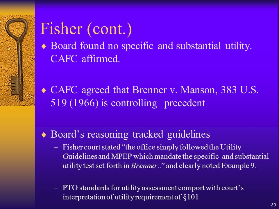 25 Fisher (cont.) Board found no specific and substantial utility.