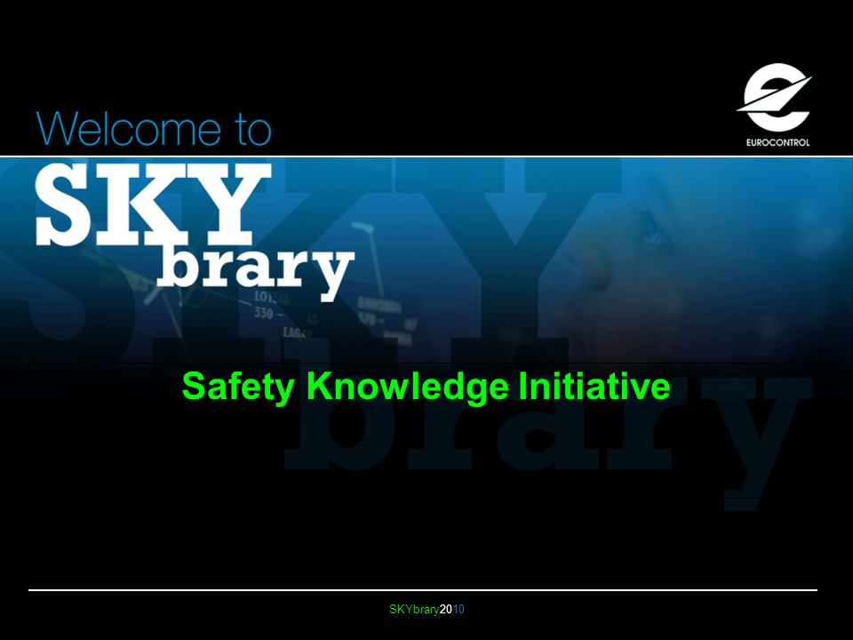 SKYbrary2010 Safety Knowledge Initiative