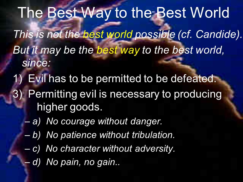 The Best Way to the Best World This is not the best world possible (cf.