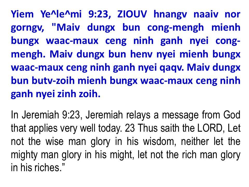 Yiem Ye^le^mi 9:23, ZIOUV hnangv naaiv nor gorngv,