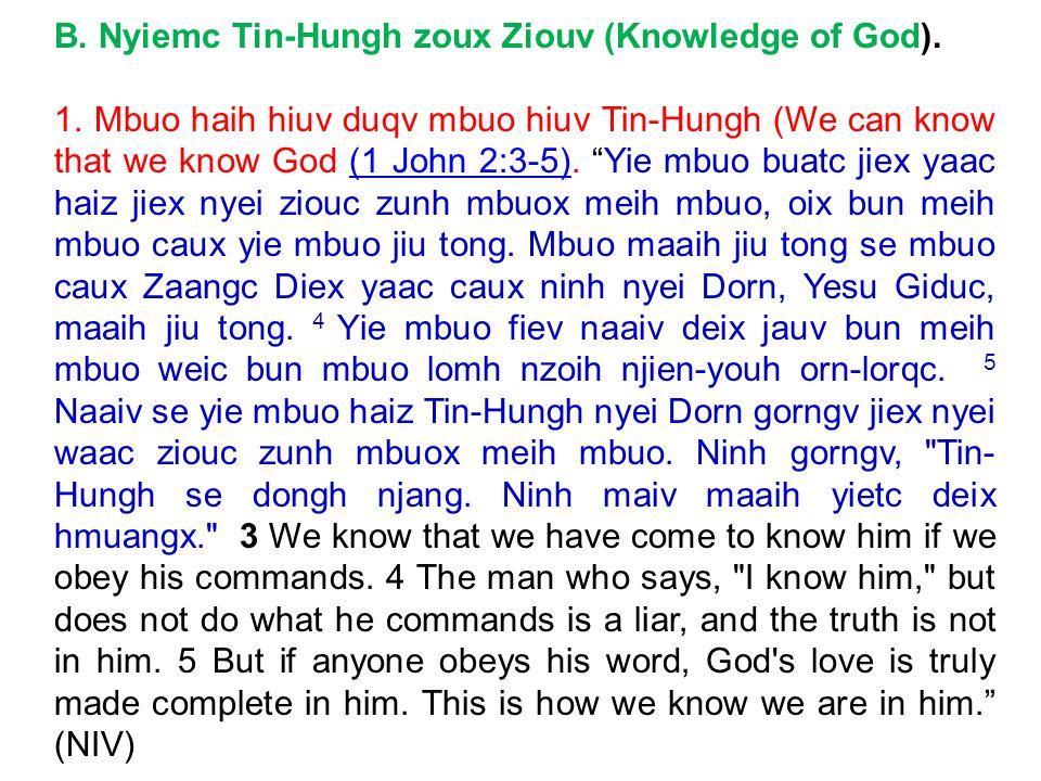B. Nyiemc Tin-Hungh zoux Ziouv (Knowledge of God). 1. Mbuo haih hiuv duqv mbuo hiuv Tin-Hungh (We can know that we know God (1 John 2:3-5). Yie mbuo b