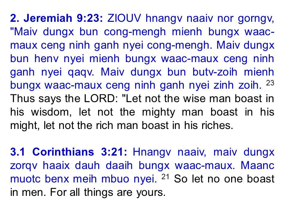 2. Jeremiah 9:23: ZIOUV hnangv naaiv nor gorngv,