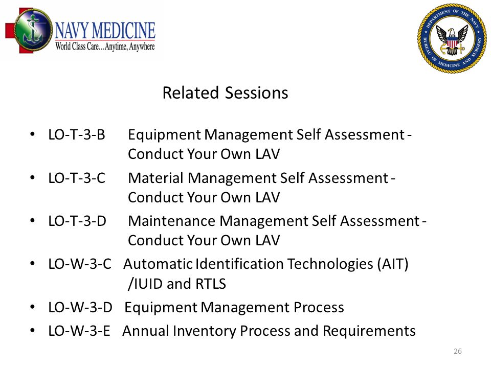 Related Sessions LO-T-3-B Equipment Management Self Assessment - Conduct Your Own LAV LO-T-3-C Material Management Self Assessment - Conduct Your Own