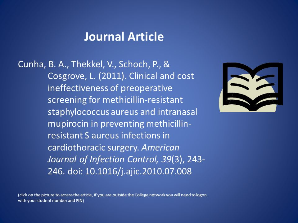 Journal Article Cunha, B. A., Thekkel, V., Schoch, P., & Cosgrove, L. (2011). Clinical and cost ineffectiveness of preoperative screening for methicil