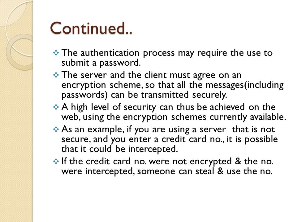 Continued.. The authentication process may require the use to submit a password.