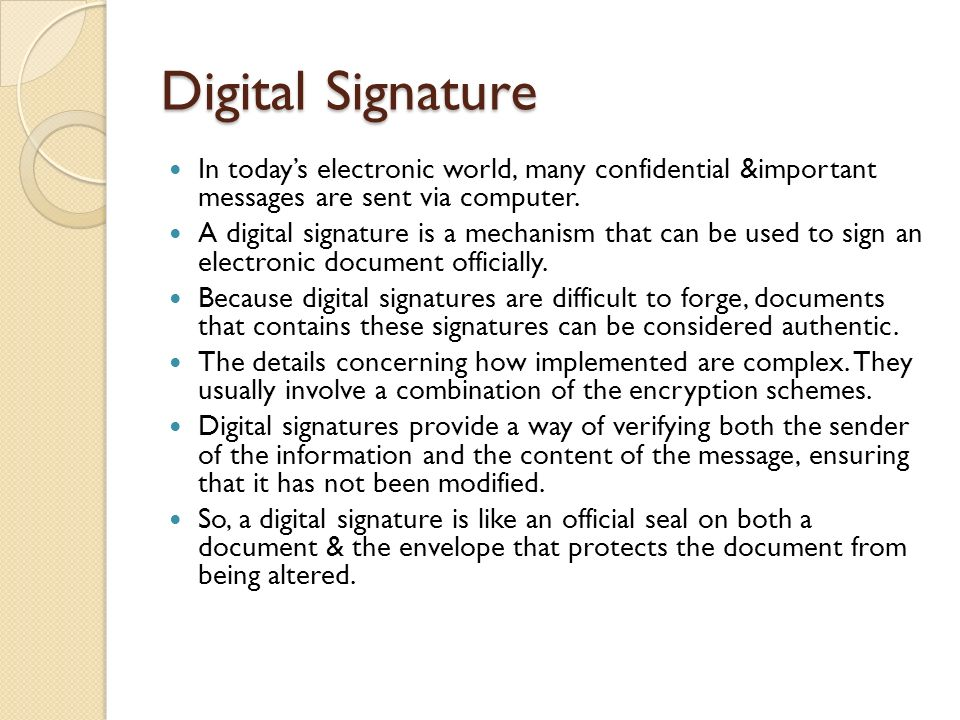 Digital Signature In todays electronic world, many confidential &important messages are sent via computer.