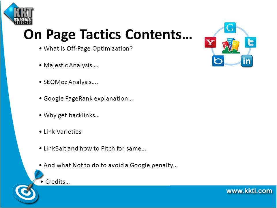 What is Off-Page Optimization… Search engines often use the number of backlinks that a website has as one of the most important factors for determining that website s search engine ranking, popularity and importance… http://en.wikipedia.org/wiki/Backlink Websites often employ various techniques to increase the number of backlinks pointing to their website but relevant backlinks are most important.