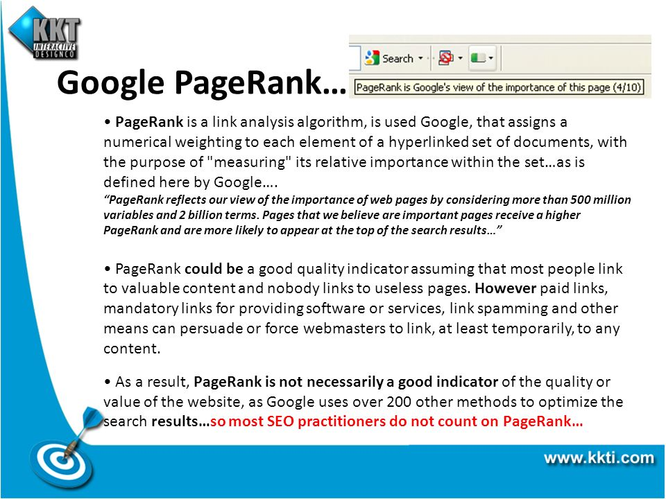 Google PageRank… PageRank is a link analysis algorithm, is used Google, that assigns a numerical weighting to each element of a hyperlinked set of doc