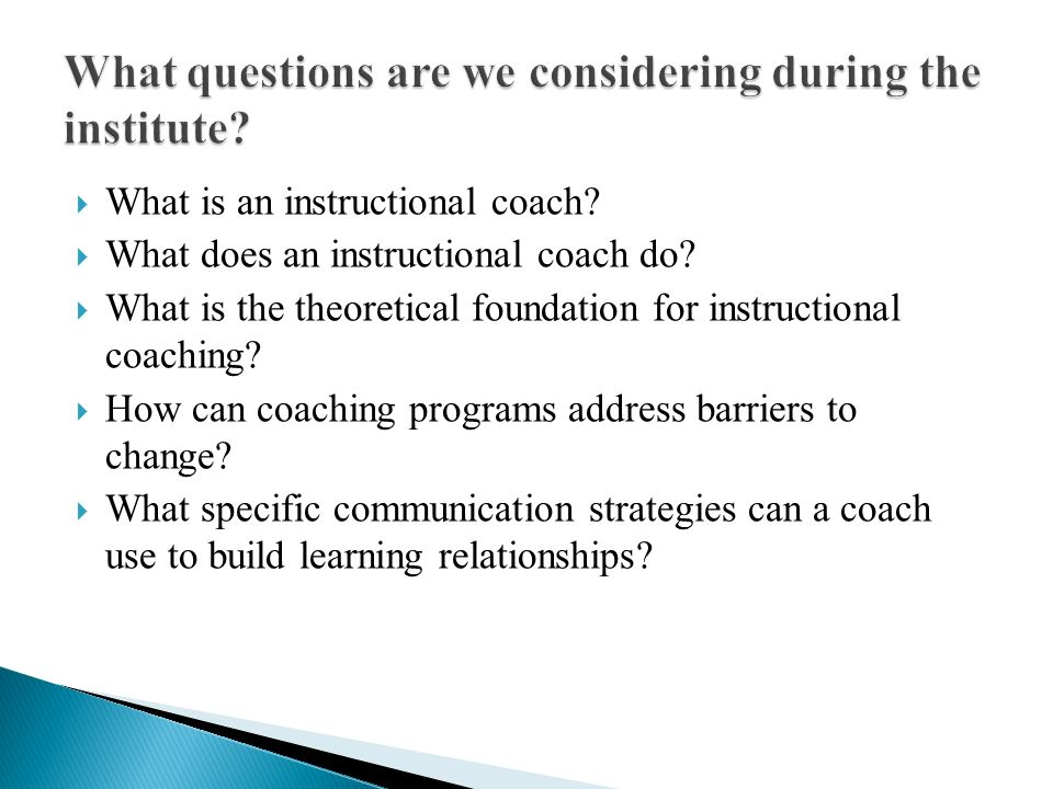 What is an instructional coach? What does an instructional coach do? What is the theoretical foundation for instructional coaching? How can coaching p