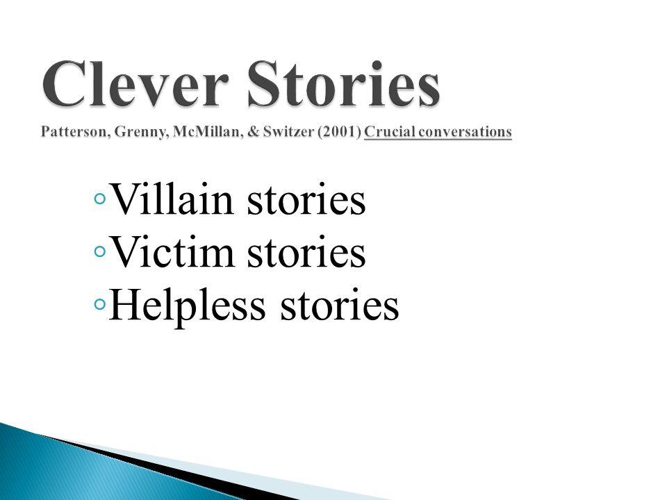 Villain stories Victim stories Helpless stories