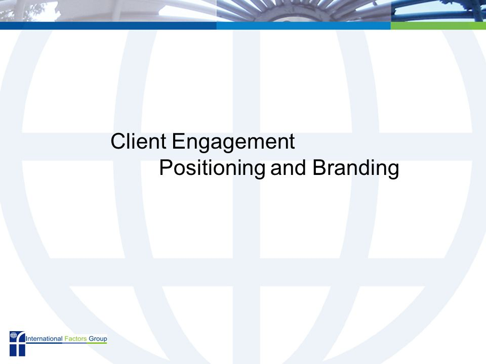 Client Engagement Positioning and Branding