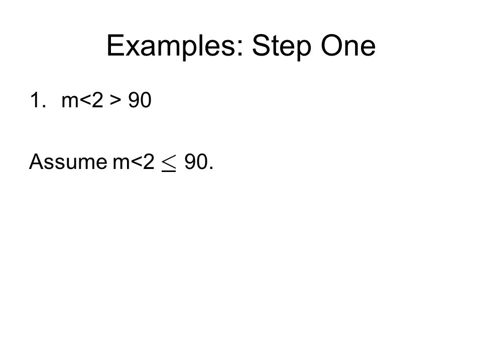 Examples: Step One 1.m 90 Assume m<2 90.
