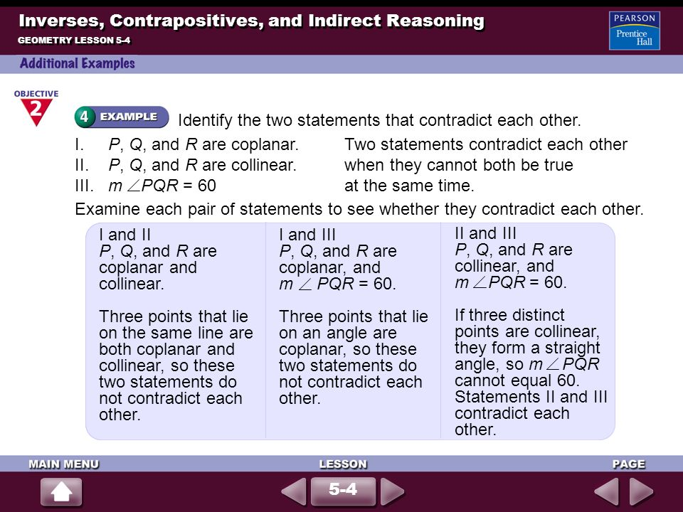 I and II P, Q, and R are coplanar and collinear. Three points that lie on the same line are both coplanar and collinear, so these two statements do no