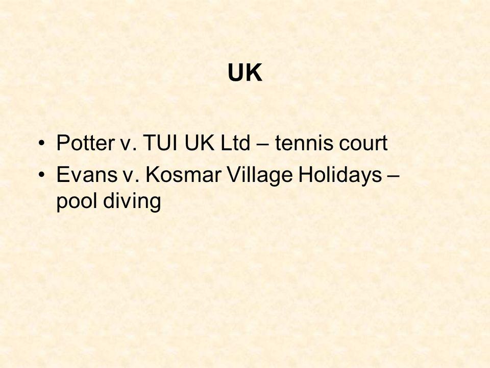 UK Potter v. TUI UK Ltd – tennis court Evans v. Kosmar Village Holidays – pool diving