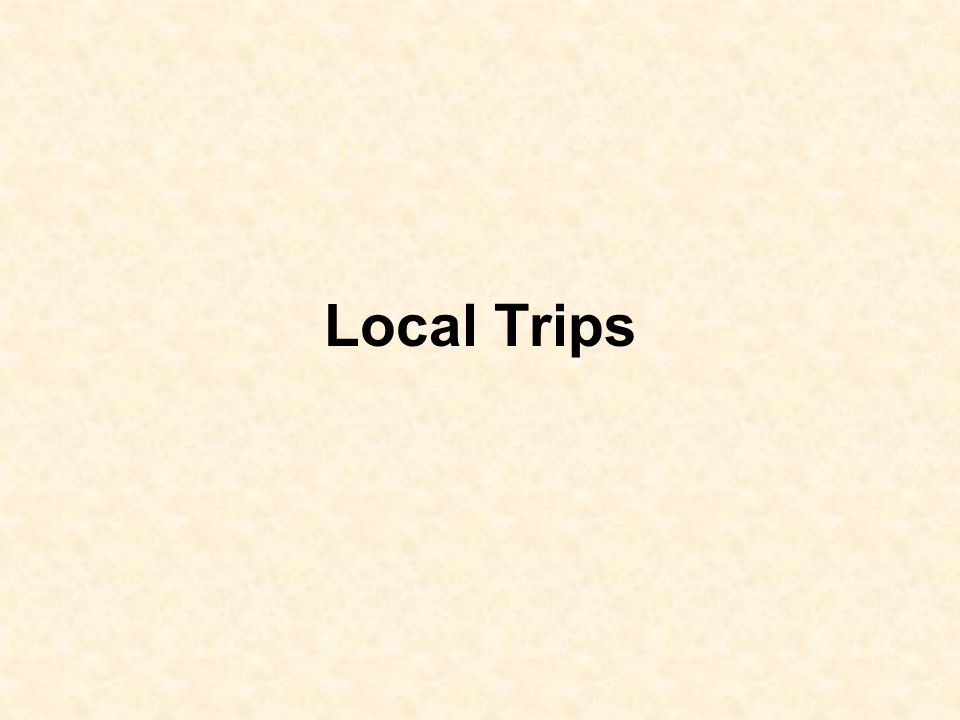 Local Trips