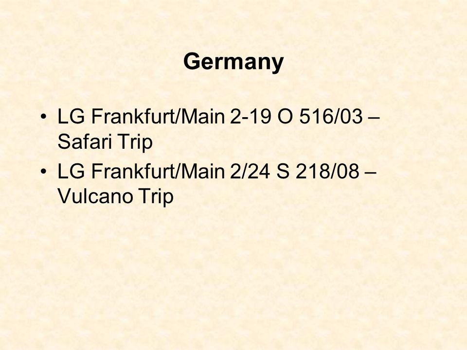 Germany LG Frankfurt/Main 2-19 O 516/03 – Safari Trip LG Frankfurt/Main 2/24 S 218/08 – Vulcano Trip