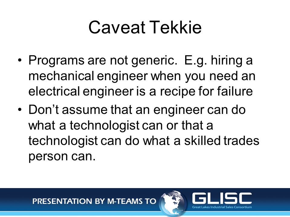 Jan-14Presentation by M-TEAMS to GLISC Caveat Tekkie Programs are not generic.