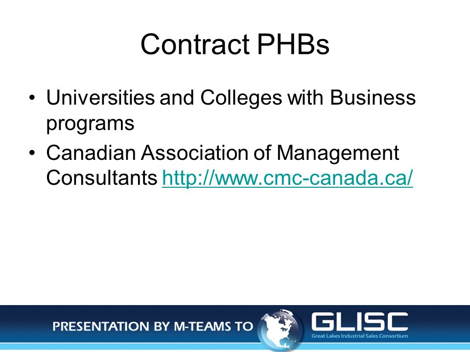 Jan-14Presentation by M-TEAMS to GLISC Contract PHBs Universities and Colleges with Business programs Canadian Association of Management Consultants h