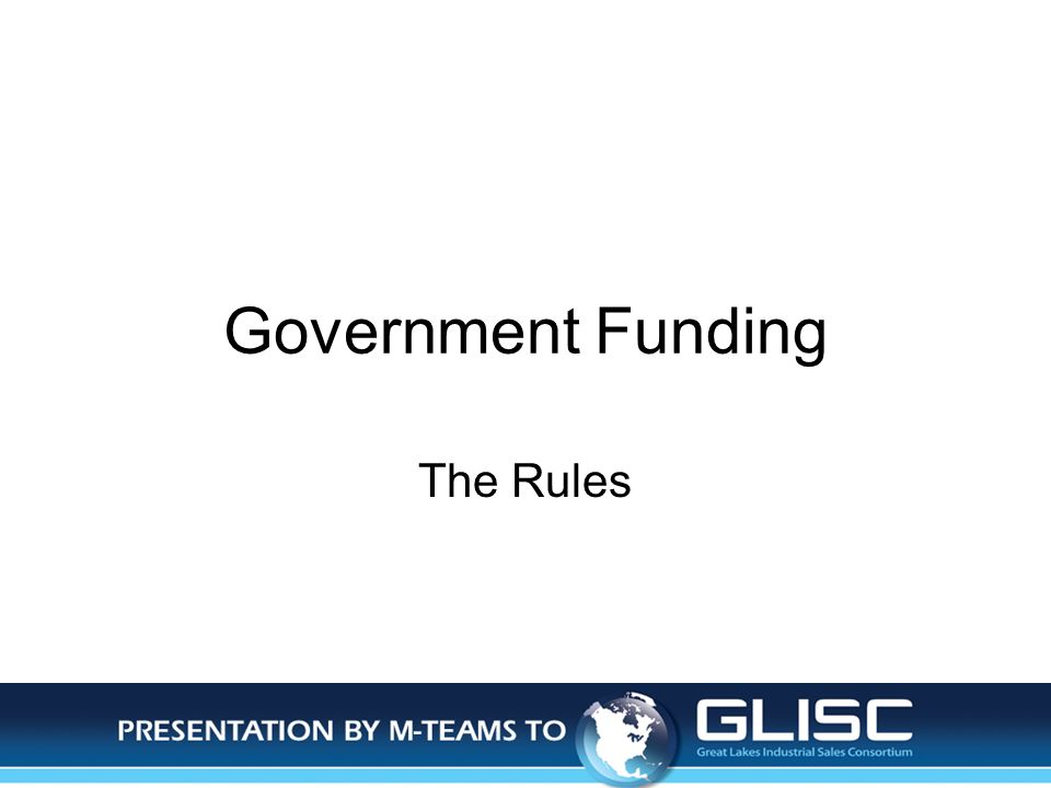 Jan-14Presentation by M-TEAMS to GLISC Government Funding The Rules