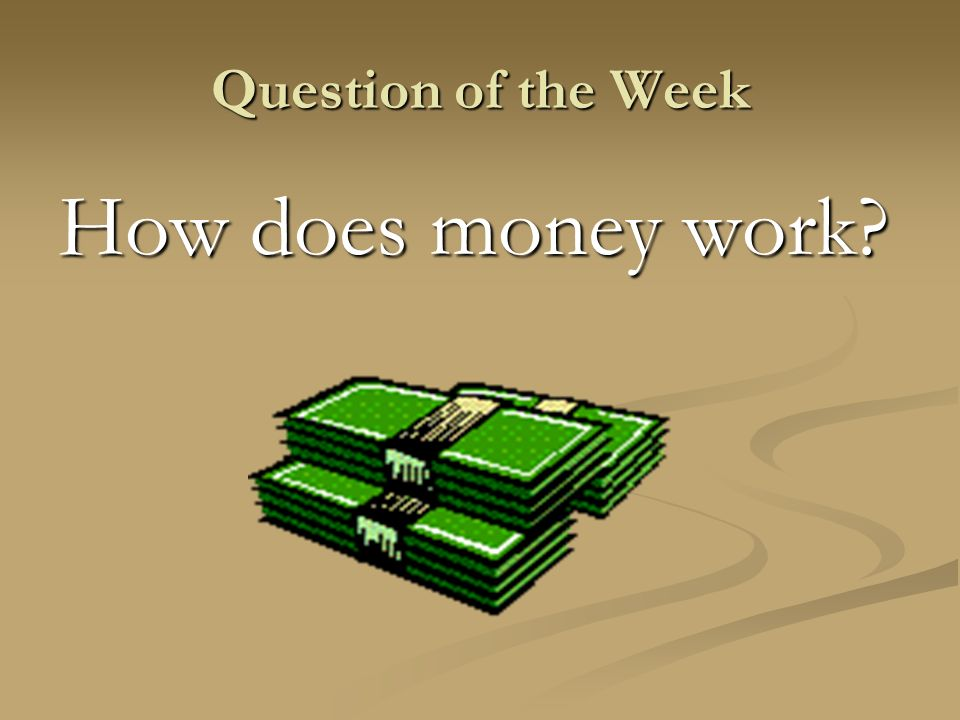 Unit 1 Concept Question When is money important, and when does it affect our lives?