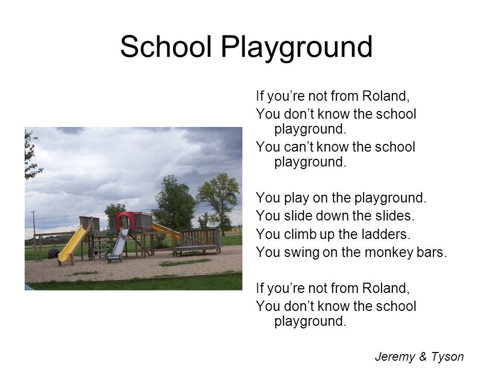 School Playground If youre not from Roland, You dont know the school playground.
