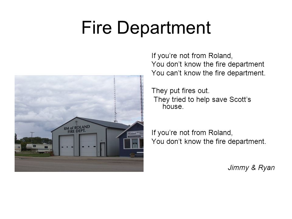 Fire Department If youre not from Roland, You dont know the fire department You cant know the fire department.