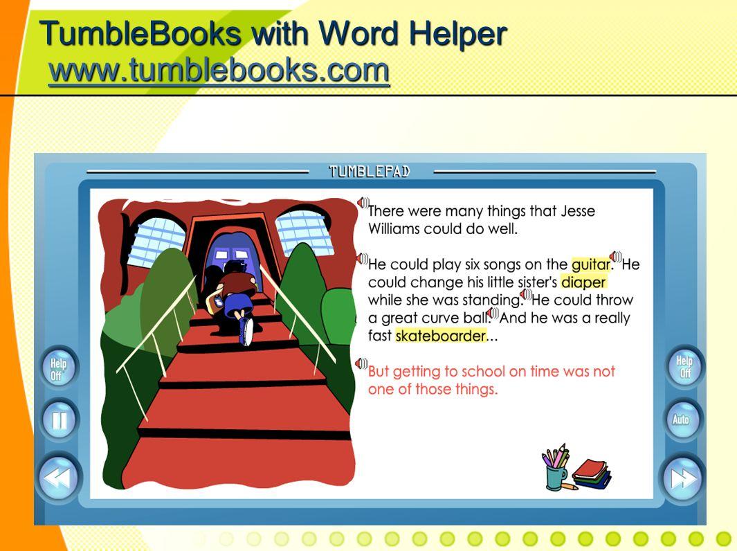 TumbleBooks with Word Helper www.tumblebooks.com www.tumblebooks.com