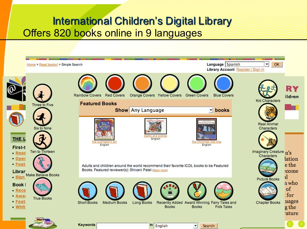 International Childrens Digital Library Offers 820 books online in 9 languages www.icdlbooks.or g