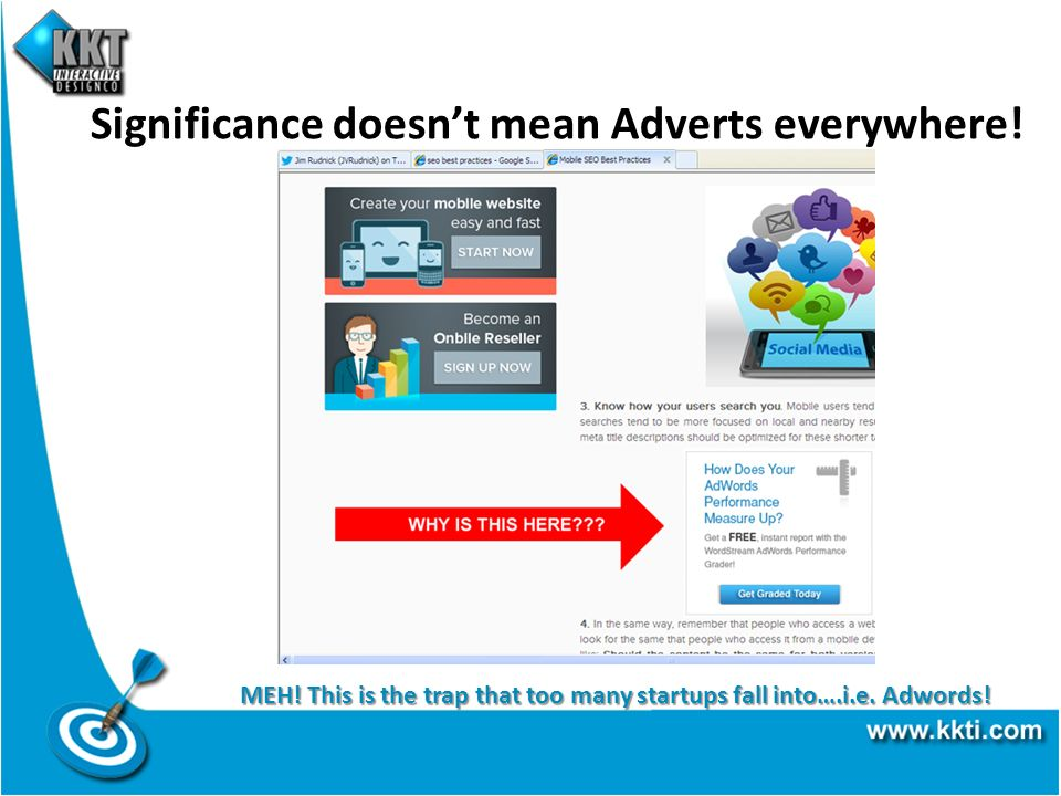 Significance doesnt mean Adverts everywhere! MEH! This is the trap that too many startups fall into….i.e. Adwords!